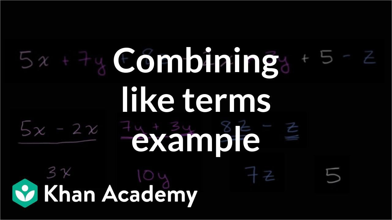 medium resolution of Combining like terms example (video)   Khan Academy