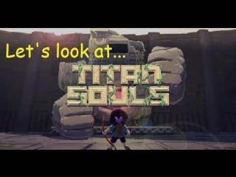 Lets look at . Titan Souls