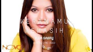 ILLA SABRY - Keranamu Kekasih (Official Lyric Video)