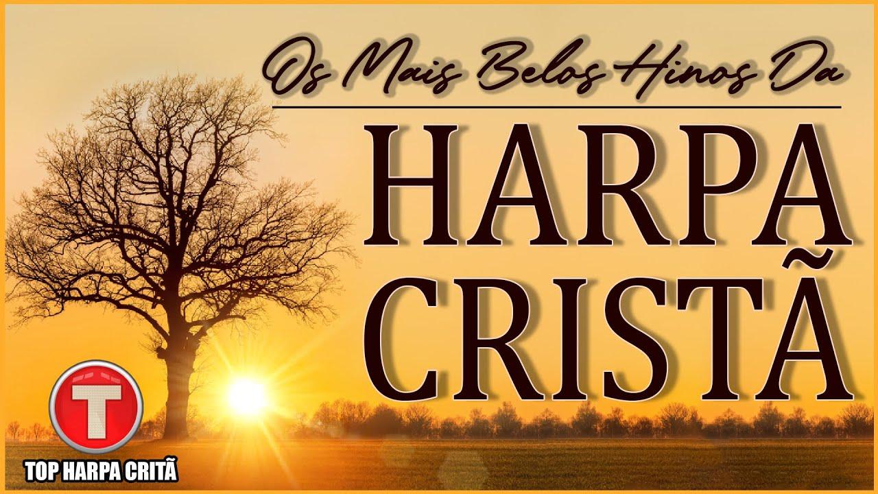 Download Louvores da Harpa Cristã 🙏🏼 Hinos Que Tocam a Alma e Trazem Lembranças Inesquecíveis  || Top 10