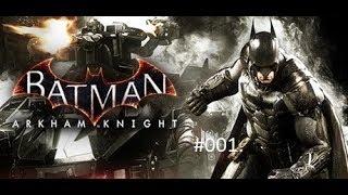 BATMAN™: ARKHAM KNIGHT_#001. Der Beginn vom Ende