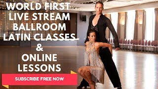World 1st Ballroom & Latin Dance LIVE Stream & Online Lessons | SUBSCRIBE FREE
