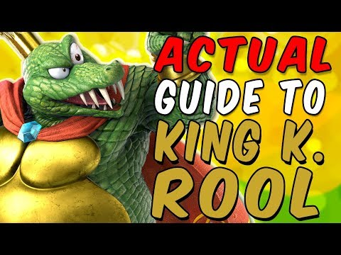 An ACTUAL Guide To King K. Rool