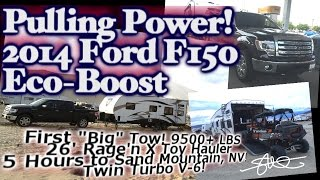 Ford F150 Eco-Boost Twin Turbo V-6 - FIRST BIG TOW! 9500+lbs Mountains & Desert - new 26' Toy Hauler