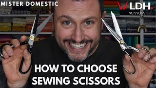 How to Choose Sewing Scissors with Mister Domestic & LDH Scissors