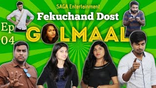 Fekuchand Dost | Ep04 Golmaal | SAGA Entertainment