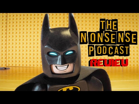 LEGO BATMAN, The BEST Batman Movie?! - The Nonsense Podcast