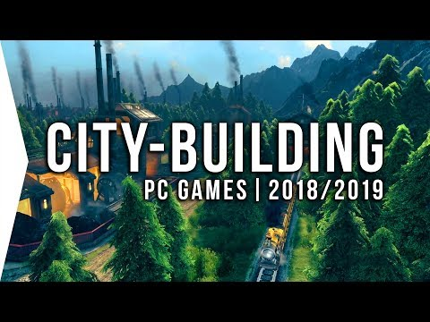 24 Upcoming PC City-building Games in 2018 & 2019 ► Survival RTS City-builders!
