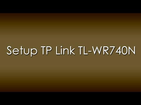 Setup/Configure TP Link TL-WR740N Wireless Router