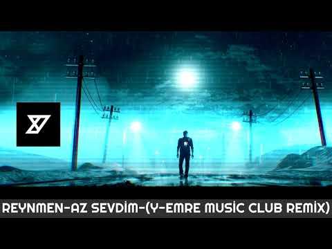 Reynmen - Az Sevdim (Y-Emre Music Remix)