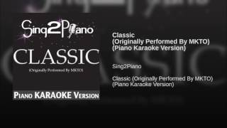 Classic (Originally Performed By MKTO) (Piano Karaoke Version) - Stafaband