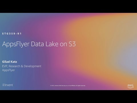 AWS re:Invent 2019: Implementing a data lake on Amazon S3 ft. AppsFlyer (STG333) - Long version