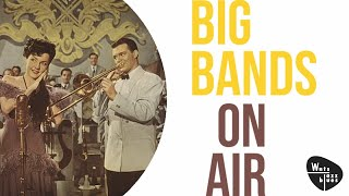 Big Bands On Air - The Big Band Swing Era
