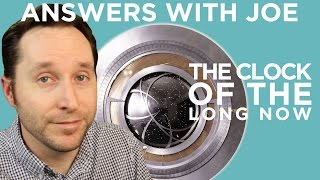 How To Build A 10,000-Year Clock | Answers With Joe