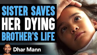 Sister Gives Her Brother A Gift That Can't Be Bought | Dhar Mann