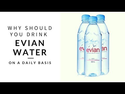 Why You Should Drink Evian Water Daily
