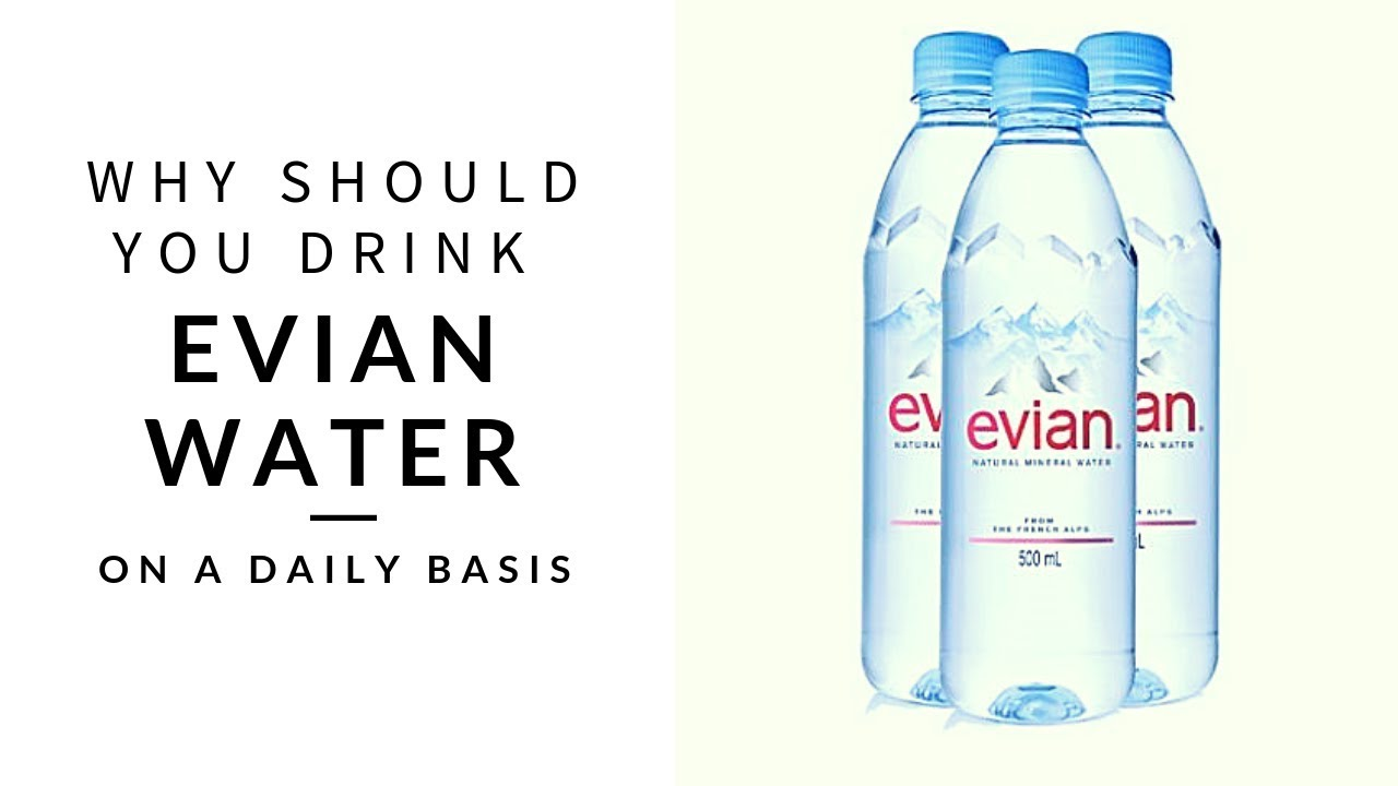 Why You Should Drink Evian Water Daily Youtube