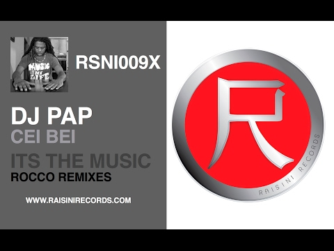 DJ Pap feat. Cei Bei - Its the Music (Rocco Remix)