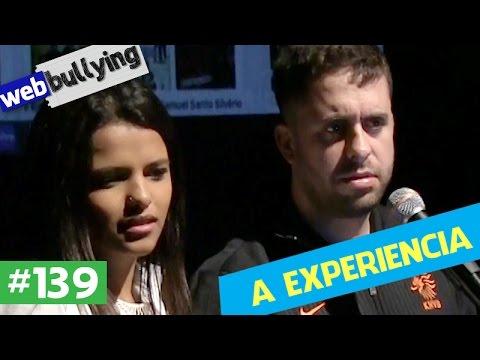 WEBBULLYING #139 - A EXPERIÊNCIA (Taubaté, SP)