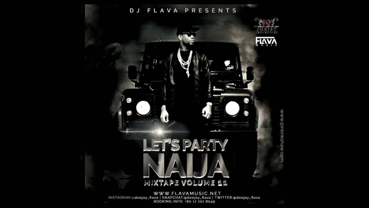 Download Let's Party Naija Mixtape Vol 11 - DJ Flava