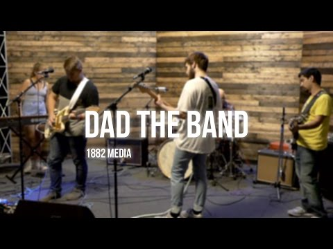1882 Media | Dad The Band