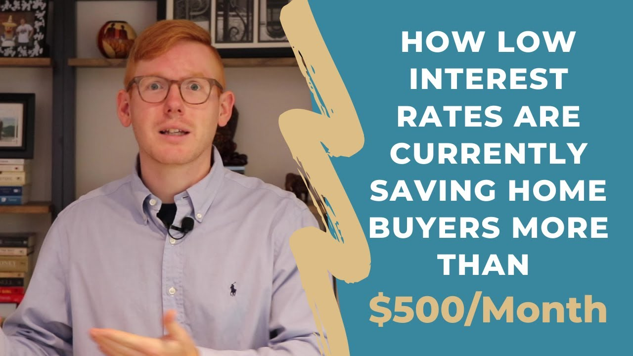 How Low Interest Rates Are Currently Saving Home Buyers More than $500/Month