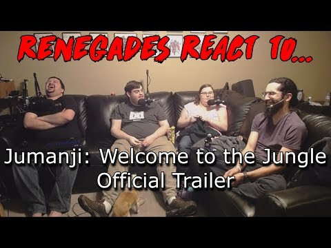 Renegades React to... Jumanji: Welcome to the Jungle Official Trailer