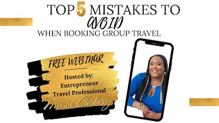Top 5 mistakes to AVOID when booking group travel