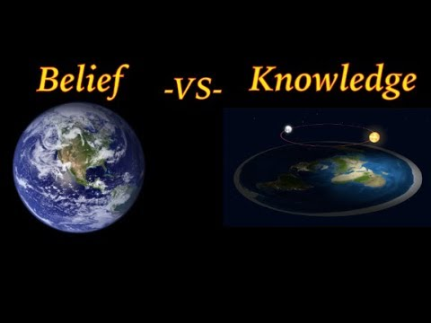 Belief Vs Knowledge (A Flat Earth Discussion)