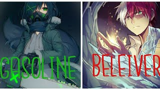 Nightcore - Gasoline ✗ Believer - (Switching Vocals)