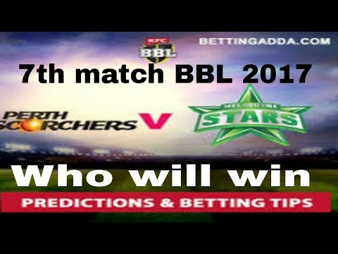 7th match Melbourne Stars vs Perth Scourchers BBL league 2017 predictions, live Streaming highlights