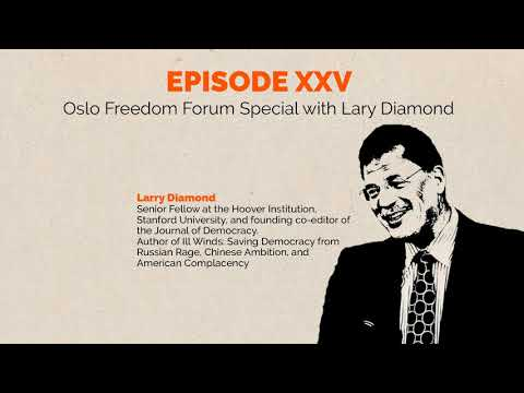 Episode 25 – Oslo Freedom Forum Special With Larry Diamond