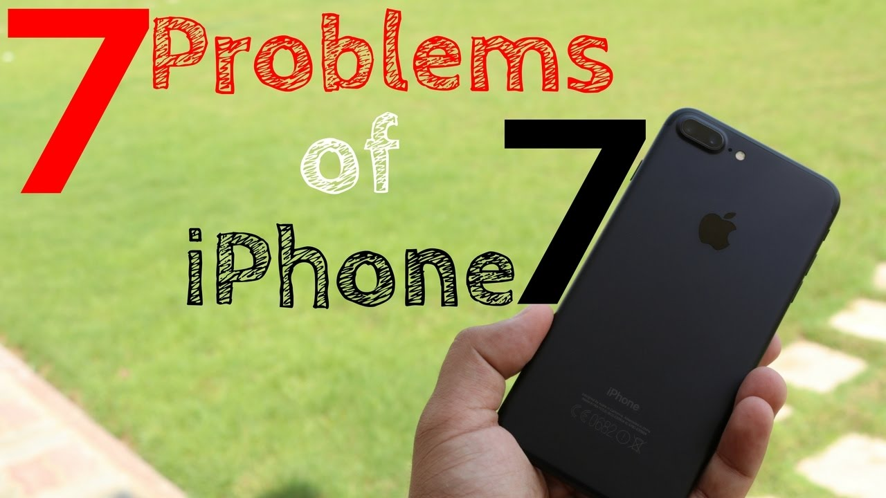 iphone 7 issues 7 problems of iphone 7 plus ft galaxy s7 edge 11536