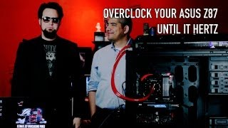 Overclock Until It Megahertz On The ASUS Z87 Motherboards - UEFI Method