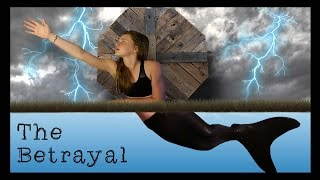 the betrayal   a mermaid s journey ep 5