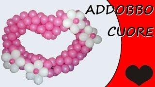 Cuore Addobbo Festa Matrimonio - Decorazioni con palloncini Cuore - Wedding balloons
