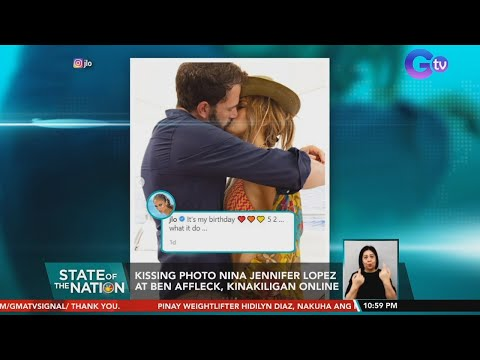 Kissing photo nina Jennifer Lopez at Ben Affleck, kinakiligan online   SONA