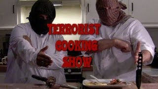 Terrrorist Cooking Show