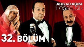Gambar cover Arkadaşım Hoşgeldin | 32. Bölüm Full HD | Tolga Çevik