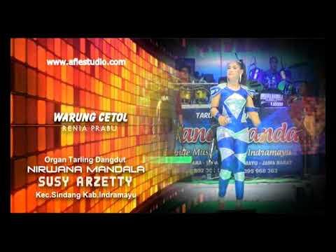 Warung Cetol - RENIA PRABU - Susy Arzetty Live Kiajaran Wetan 1 Agustus 2017