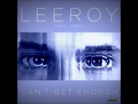 Leeroy Reed ft Nagla- Can't Get Enough