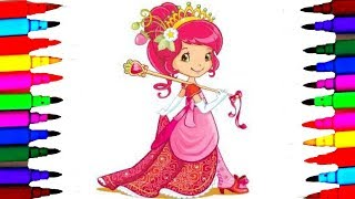 Strawberry Shortcake Princess for Girls Coloring Pages l Drawing Coloring to Learn Colors for Kids