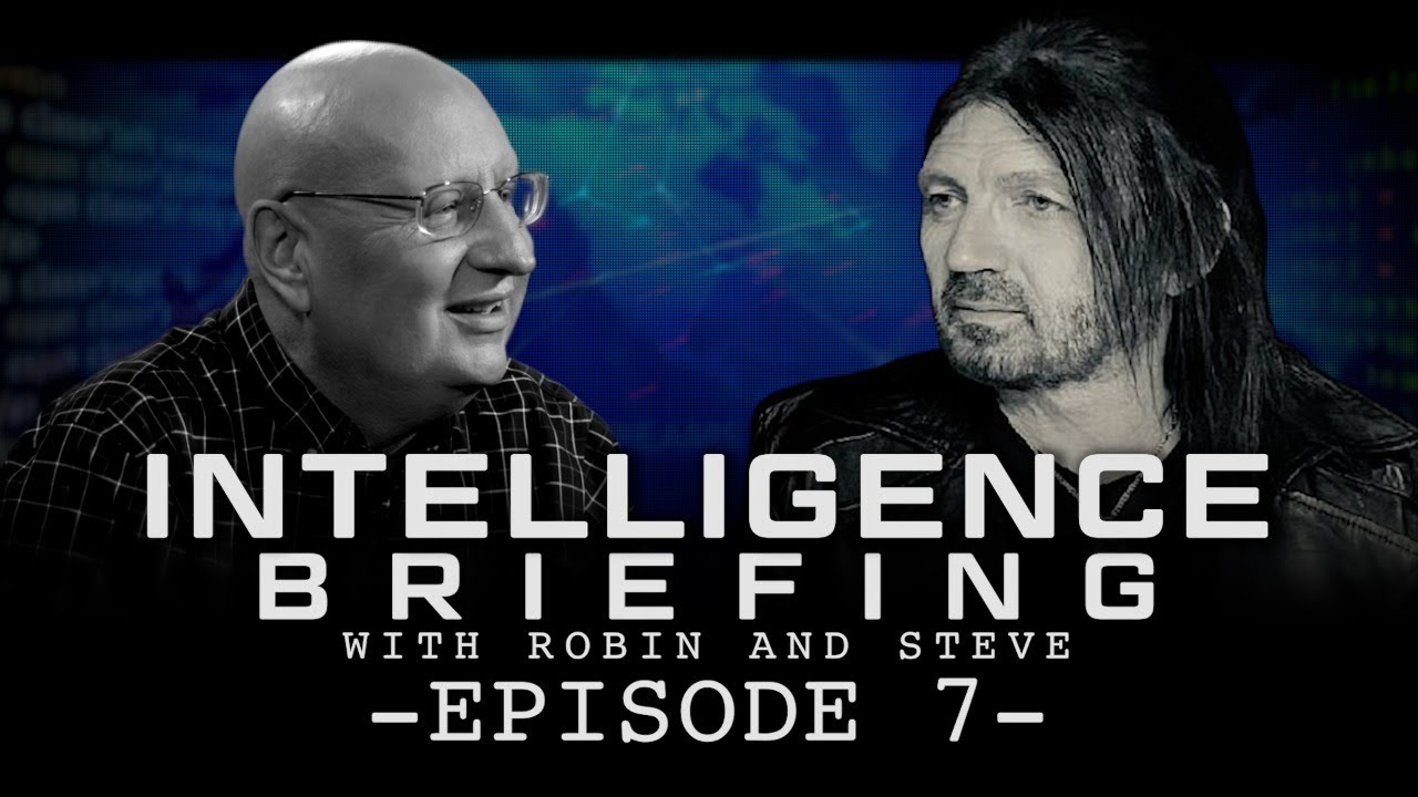 Download INTELLIGENCE BRIEFING WITH ROBIN AND STEVE - EPISODE 7