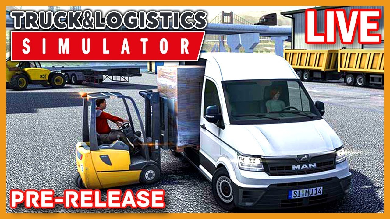 EXKLUSIV: Truck and Logistics Simulator 🔴 LIVE - YouTube