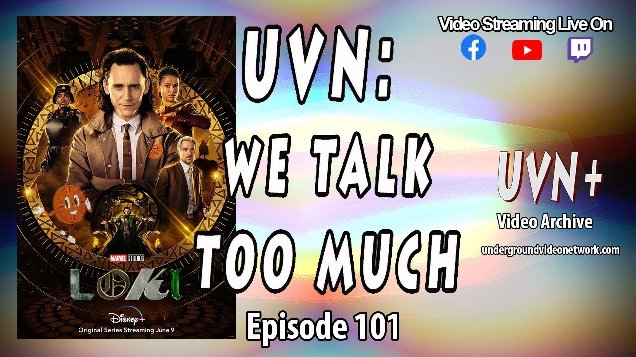 UVN: We Talk Too Much Episode 101