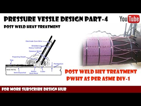 Pressure Vessel Design part-4 Post Weld Heat Treatment(PWHT) as per ASME Div-1