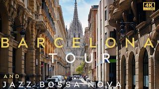 4K   Barcelona Tour and Jazz Bossa Nova Playlist   How to Relax   Virtual Tour   Work Jazz    ジャズ
