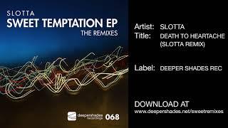 Slotta Death To Heartache Slotta Remix Deeper Shades Recordings