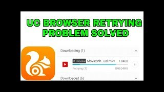 How to solve Uc Browser Retrying Problem | uc browser retry solved