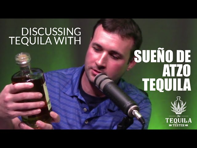Discussing Tequila and Processes with J. Antuna Owner of Sueno De Atzo - The Tequila tester